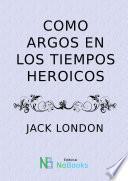 Libro de Como Argos En Los Tiempos Heróicos