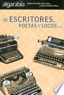 Libro de De Escritores, Poetas Y Locos