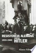 Libro de La Resistencia Alemana Contra Hitler, 1933 1945