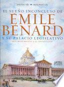 Libro de El Sueño Inconcluso De Émile Bénard Y Su Palacio Legislativo, Hoy Monumento A La Revolución