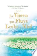 Libro de La Tierra Que Fluye Leche Y Miel : The Land Flowing With Milk And Honey (spanish Edition)