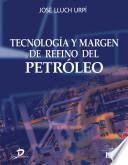 Libro de Tecnología Y Margén De Refino Del Petróleo