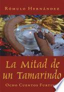 Libro de La Mitad De Un Tamarindo
