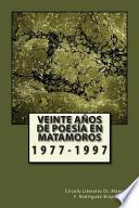 Libro de Veinte Años De Poesía En Matamoros 1977 1997