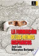 Libro de La Formación De Los Reinos Hispánicos