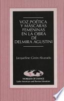 Libro de Voz Poética Y Máscaras Femininas En La Obra De Delmira Agustini
