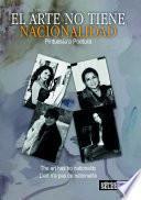 Libro de El Arte No Tiene Nacionalidad
