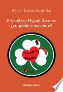 Libro de Presbítero Miguel Gannon. ¿culpable O Inocente?