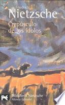 Libro de Crepúsculo De Los ídolos O Cómo Se Filosofa Con El Martillo