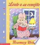 Libro de Leale A Su Conejito / Read To Your Bunny