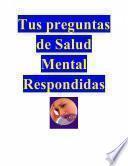 Libro de Tus Preguntas De Salud Mental Respondidas