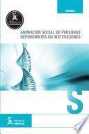 Libro de Animación Social De Personas Dependientes En Instituciones