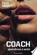 Libro de Coach, Aprendimos A Sentir.