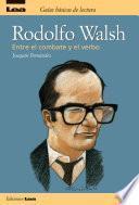 Libro de Rodolfo Walsh, Entre El Combate Y El Verbo