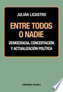 Libro de Entre Todos O Nadie. Democracia, Concertación Y Actualización Política