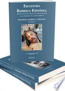 Libro de Escultura Barroca Española. Nuevas Lecturas Desde Los Siglos De Oro A La Sociedad Del Conocimiento