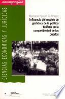 Libro de Influencia Del Modelo De Gestión Y De La Política Tarifaria En La Competitividad De Los Puertos