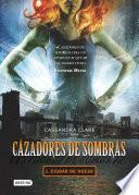 Libro de Cazadores De Sombras 1. Ciudad De Hueso (edición Mexicana)