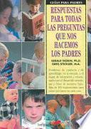 Libro de Respuestas Para Todas Las Preguntas Que Nos Hacemos Los Padres