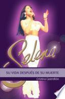 Libro de Selena: Su Vida Después De Su Muerte