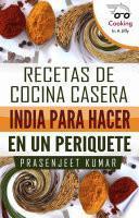 Libro de Recetas De Cocina Casera India Para Hacer En Un Periquete