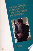 Libro de Autobiografía De Un Místico Espiritualmente Incorrecto