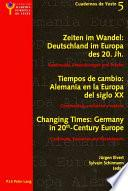 Libro de Changing Times: Germany In 20th Century Europe. Les Temps Qui Changent: L Allemagne Dans L Europe Du 20e Siecle