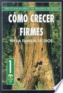 Libro de Como Crecer Firmes En La Familia De Dios