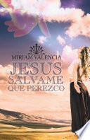 Libro de Jesus Salvame Que Perezco