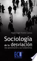 Libro de Sociología De La Desviación: Una Aproximación A Sus Fundamentos