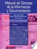 Libro de Manual De Ciencias De La Información Y Documentación