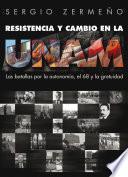 Libro de Resistencia Y Cambio En La Unam