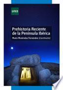 Libro de Prehistoria Reciente De La Península Ibérica