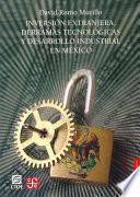 Libro de Inversión Extranjera, Derramas Tecnológicas Y Desarrollo Industrial En México