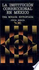 Libro de La Institución Correccional En México