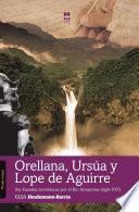Libro de Orellana, Ursúa Y Lope De Aguirre