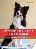 Libro de Cómo Adiestrar A Su Perro En 4 Semanas