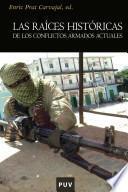 Libro de Las Raíces Históricas De Los Conflictos Armados Actuales
