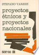Libro de Proyectos étnicos Y Proyectos Nacionales