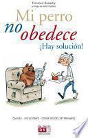 Libro de Mi Perro No Obedece ¡hay Solución!
