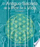 Libro de El Secreto Ancestral De La Flor De La Vida, Volumen I