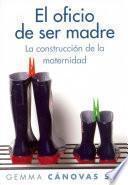 Libro de El Oficio De Ser Madre