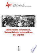 Libro de Naturaleza Americana. Extractivismo Y Geopolítica Del Capital. Actuel Marx N° 19