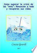 Libro de Como Superar La Crisis De Los  Enta : Renuncien A Todo Y Recuperen Sus Vidas