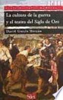 Libro de La Cultura De La Guerra Y El Teatro Del Siglo De Oro