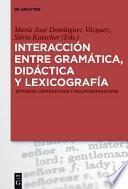 Libro de Interaccion Entre Gramatica, Didactica Y Lexicografia