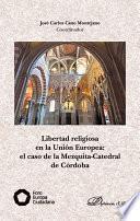 Libro de Libertad Religiosa En La Unión Europea: El Caso De La Mezquita Catedral De Córdoba.