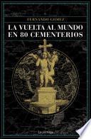 Libro de La Vuelta Al Mundo En 80 Cementerios