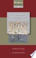 Libro de Historia Mínima De Las Ideas Políticas En América Latina