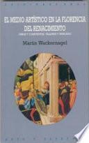 Libro de El Medio Artístico En La Florencia Del Renacimiento
